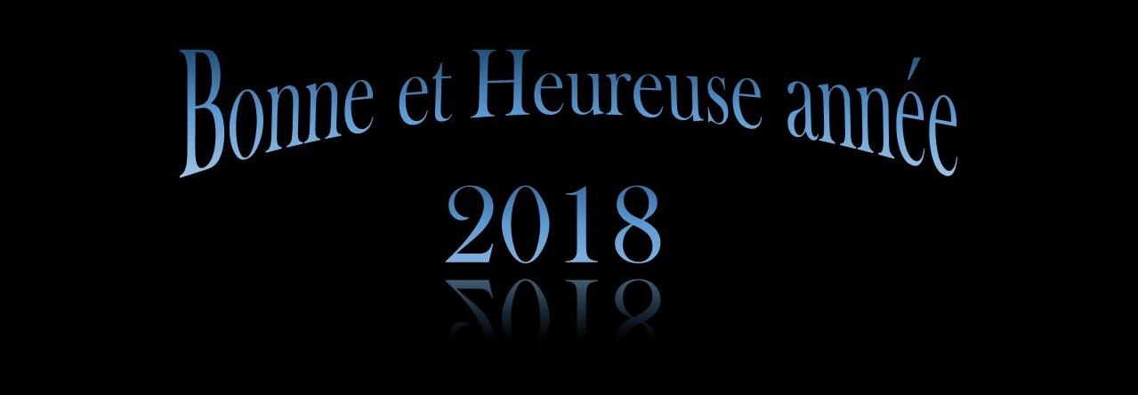Bonne et heureuse année 2018 !!!